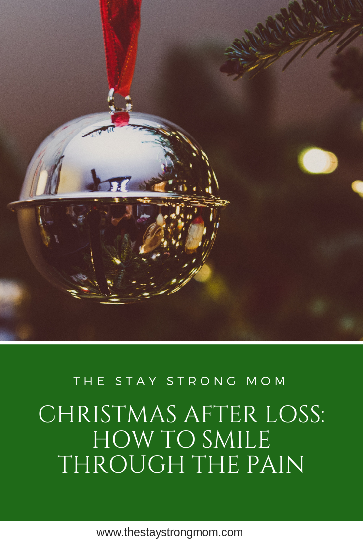 Christmas after Loss The Stay Strong Mom